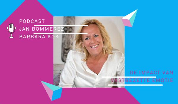 Podcast met Jan Bommerez en Barbara Kok over de impact van vastgezette emoties op ons gedrag.